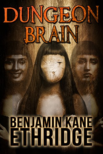 Dungeon Brain by Benjamin Kane Ethridge