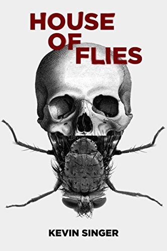 House of Flies by Kevin Singer