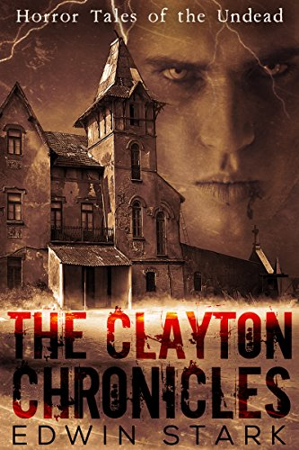 The Clayton Chronicles by Edwin Stark