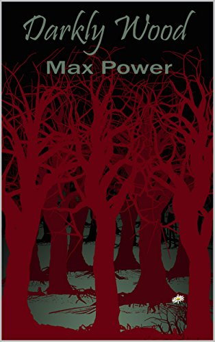 Darkly Wood by Max Power