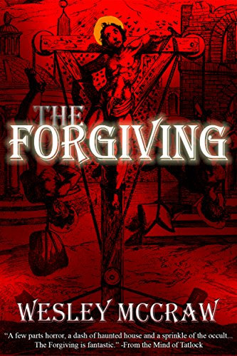 The Forgiving by Wesley McCraw