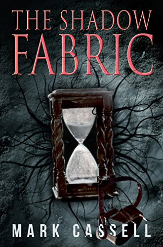 The Shadow Fabric by Mark Cassell