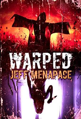 WARPED: A Collection of Short Horror, Thriller, and Suspense Fiction by Jeff Menapace