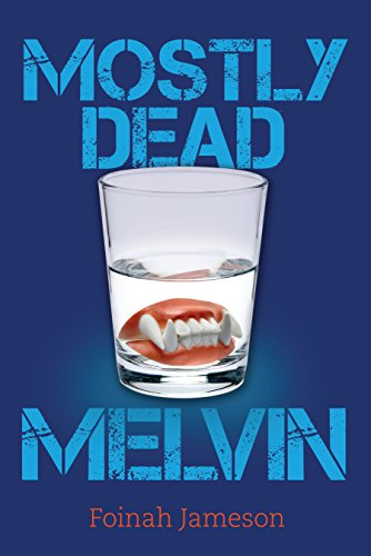 Mostly Dead Melvin by Foinah Jameson