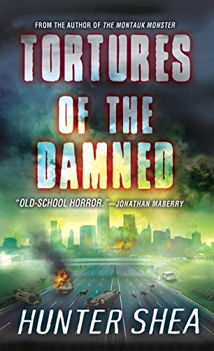 Tortures of the Damned by Hunter Shea