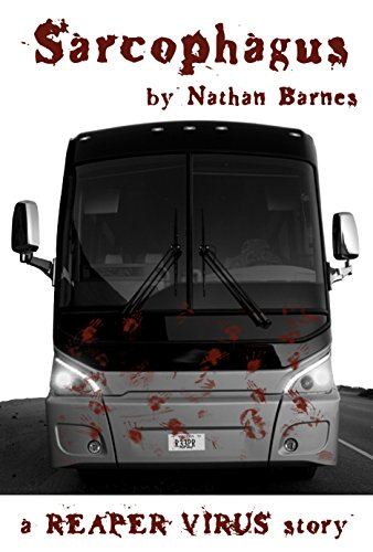Sarcophagus: A Reaper Virus Story by Nathan Barnes