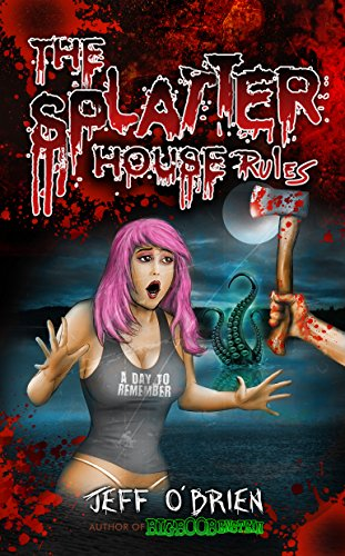 The Splatter House Rules by Jeff O'Brien