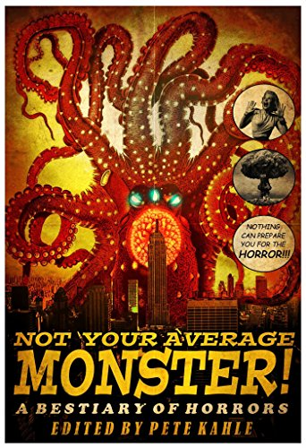 Not Your Average Monster: A Bestiary of Horrors by Various Authors