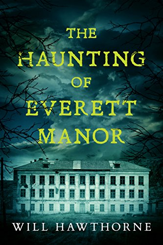 The Haunting of Everett Manor by Will Hawthorne