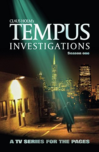 Tempus Investigations: A Fictional TV Show by Claus Holm
