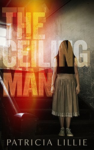 The Ceiling Man by Patricia Lillie
