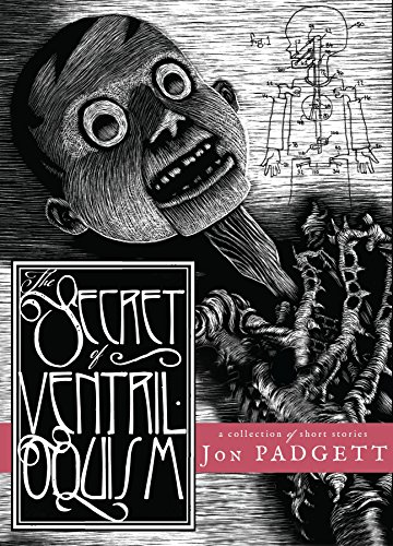 The Secret of Ventriloquism by Jon Padgett