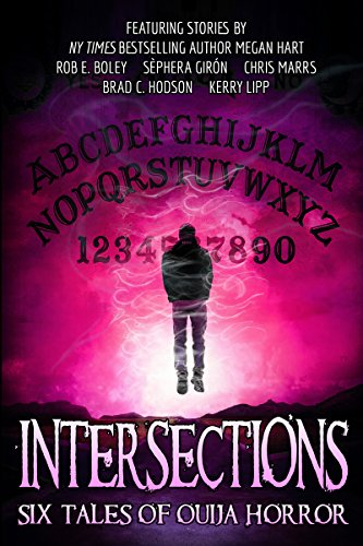 Intersections: Six Tales of Ouija Horror by Various Authors