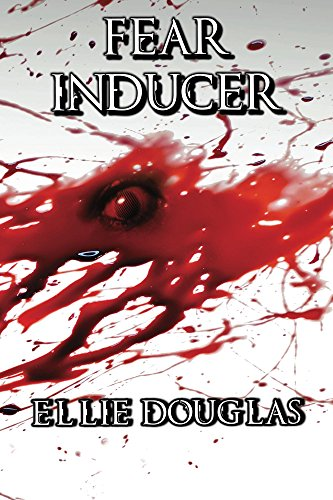 Fear Inducer by Ellie Douglas