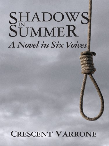 Shadows in Summer: A Novel in Six Voices by Crescent Varrone