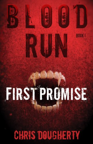 Blood Run, First Promise – Book One in the Blood Run Trilogy by Chris Dougherty