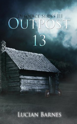 Outpost 13 (Desolace Series) by Lucian Barnes