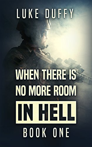 When There's No More room In Hell by Luke Duffy