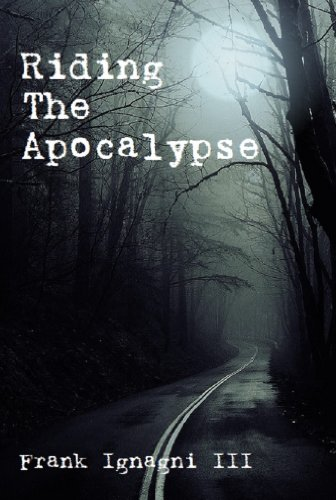 Riding The Apocalypse by Frank Ignagni III