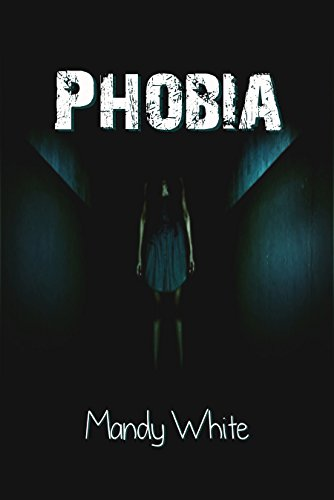 Phobia by Mandy White