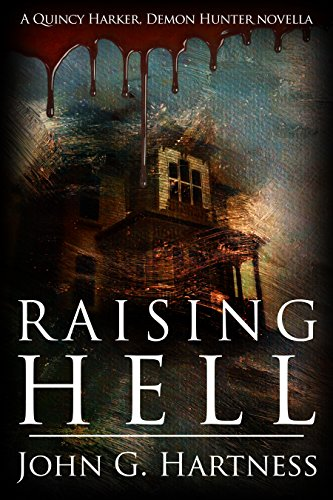 Raising Hell - A Quincy Harker, Demon Hunter Novella by John G. Hartness