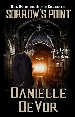 Sorrow's Point (The Marker Chronicles Book 1) by Danielle DeVor
