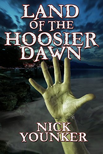 Land of the Hoosier Dawn (Events From The Hoosier Dawn Book 1) by Nick Younker