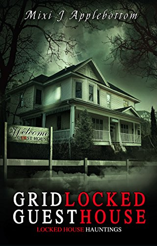 Gridlocked Guesthouse (Locked House Hauntings Book 1) by Mixi J Applebottom