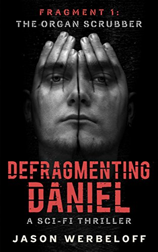Defragmenting Daniel: The Organ Scrubber by Jason Werbeloff
