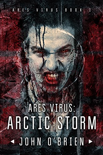ARES Virus: Arctic Storm by John O'Brien