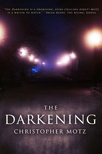 The Darkening (A Coming of Age Horror Novel) by Christopher Motz