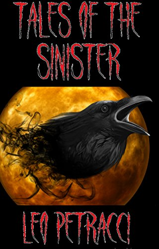 Tales of the Sinister: Twelve Terrifying Stories by Various Authors