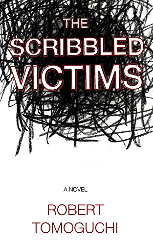 The Scribbled Victims by Robert Tomoguchi