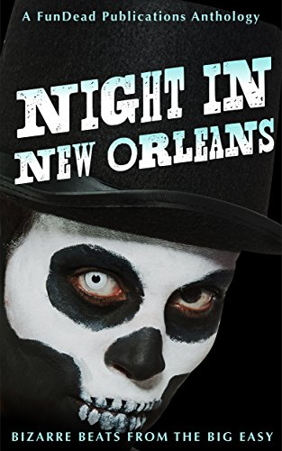 Night in New Orleans: Bizarre Beats from the Big Easy by Various Authors