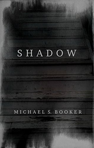 Shadow: The Shadow Series by Michael S. Booker