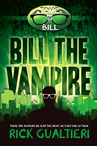 Bill The Vampire (The Tome of Bill Book 1) by Rick Gualtieri