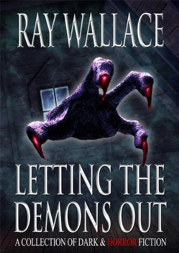 Letting the Demons Out by Ray Wallace