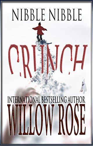 Nibble, Nibble, Crunch by Willow Rose