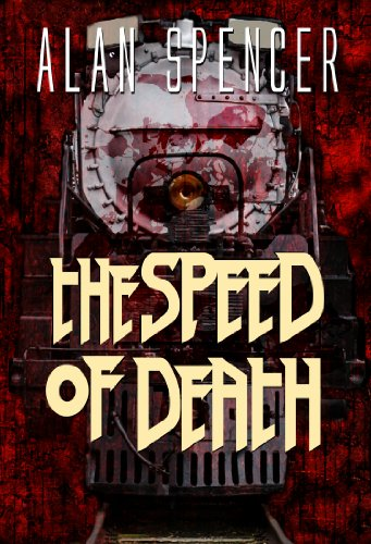 The Speed of Death by Alan Spencer