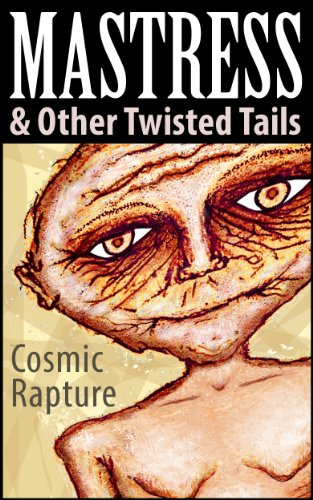 Mastress and Other Twisted Tails by Cosmic Rapture