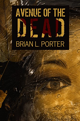 Avenue of the Dead by Brian L. Porter