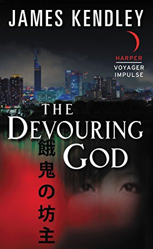 The Devouring God by James Kendley