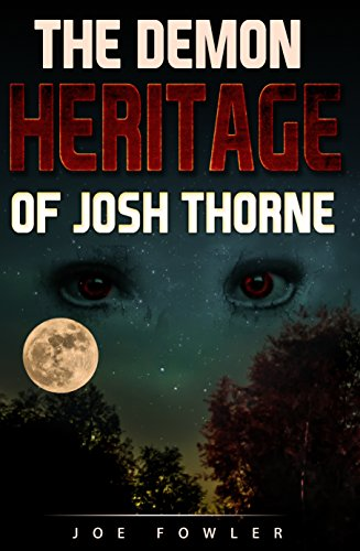 The Demon Heritage of Josh Thorne (The Josh Thorne Trilogy Book 1) by Joe Fowler