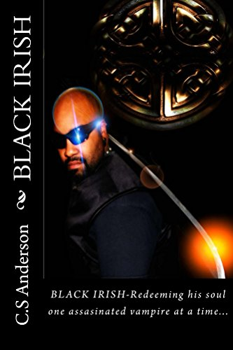 Black Irish (The Black Irish Chronicles Book 1) by C.S Anderson