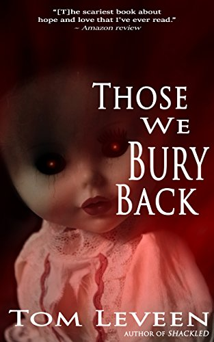 Those We Bury Back by Tom Leveen