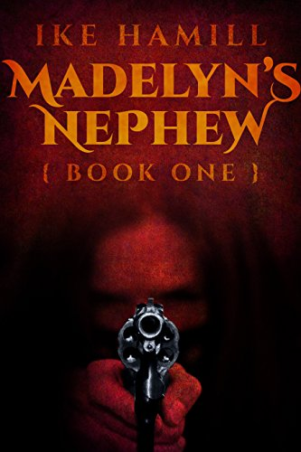 Madelyn's Nephew by Ike Hamill