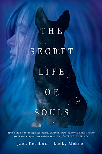 The Secret Life of Souls: A Novel by Jack Ketchum