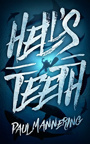 Hell's Teeth by Paul Mannering