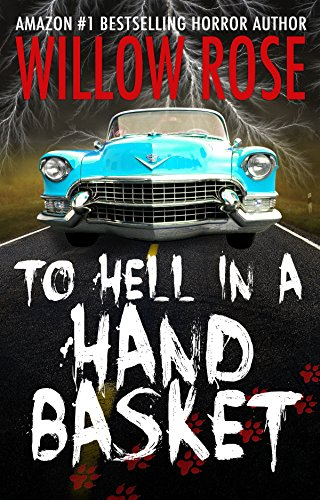 To Hell in a Handbasket by Willow Rose