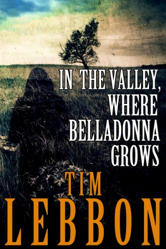 In the Valley, Where Belladonna Grows by Tim Lebbon